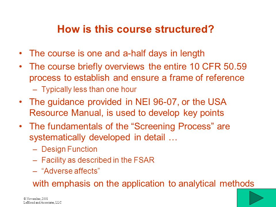 © November, 2001 LeBlond and Associates, LLC How is this course structured.