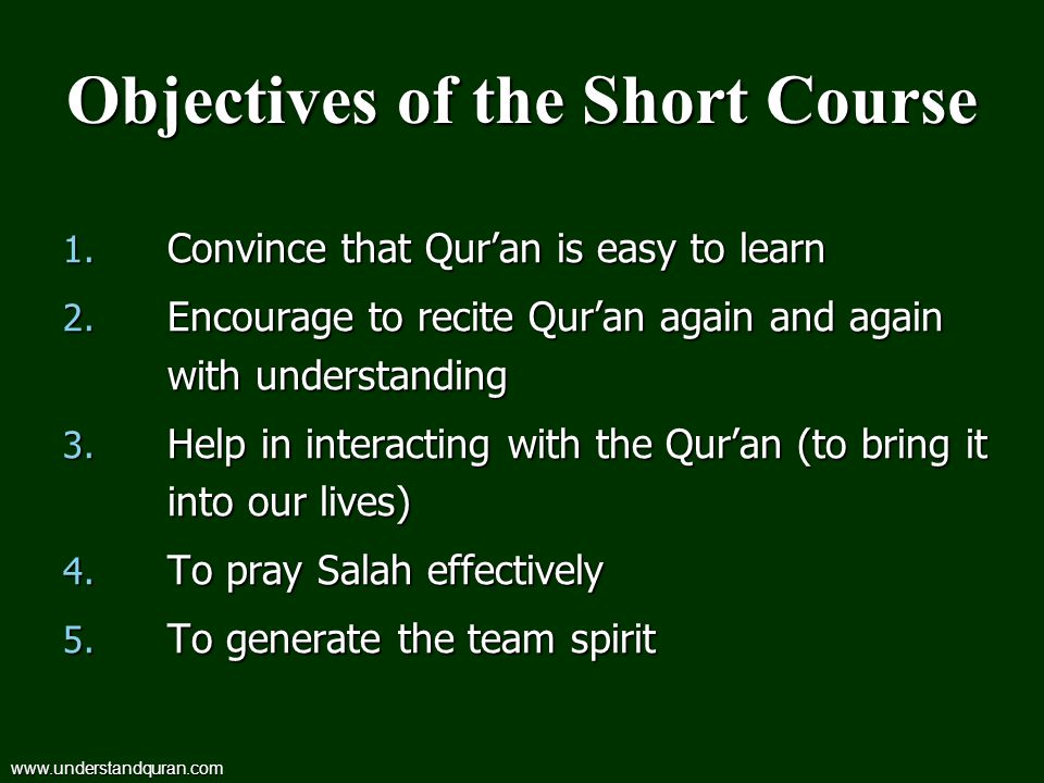 Objectives of the Short Course 1.Convince that Quran is easy to learn 2.