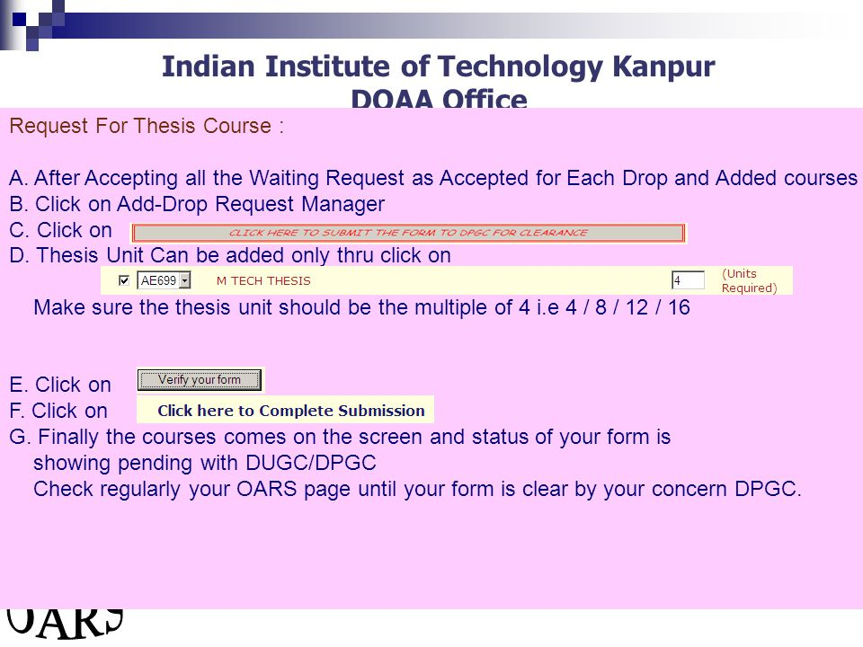 Indian Institute of Technology Kanpur DOAA Office After drop request Submition Screen snap shot (Procedure C) Request For Thesis Course : A.