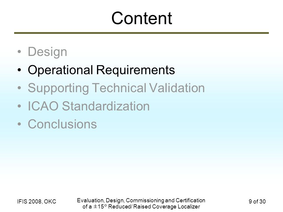 Evaluation, Design, Commissioning and Certification of a ±15° Reduced/ Raised Coverage Localizer 20 of 30IFIS 2008, OKC Supporting Technical Validation Flight Check Results.