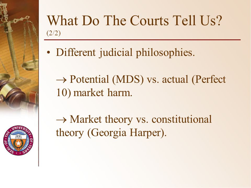 What Do The Courts Tell Us. (2/2) Different judicial philosophies.