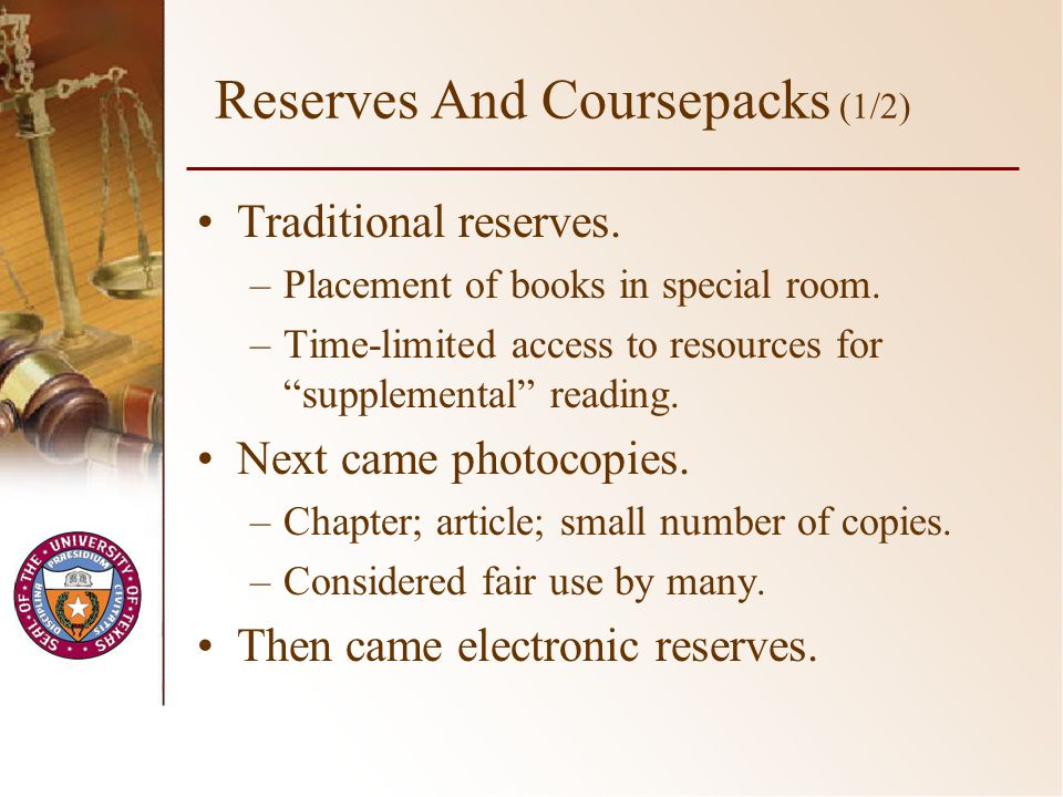 Reserves And Coursepacks (1/2) Traditional reserves.