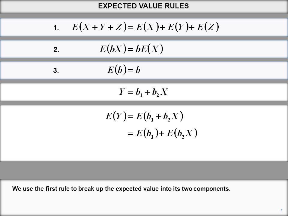 1. 2. 3. 7 EXPECTED VALUE RULES We use the first rule to break up the expected value into its two components.