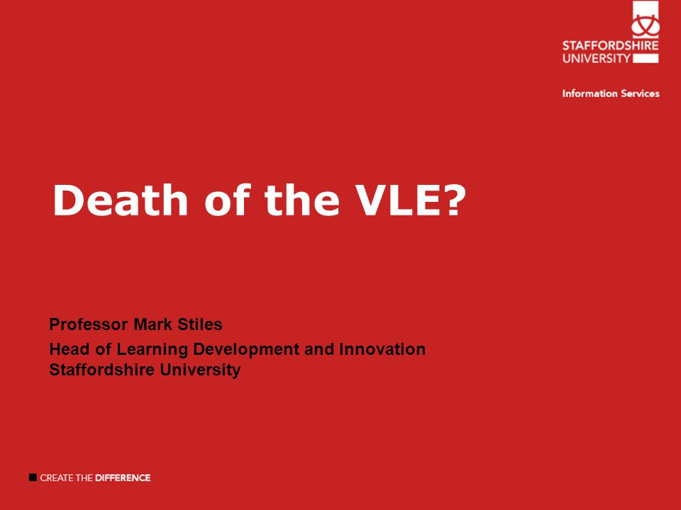Death of the VLE.