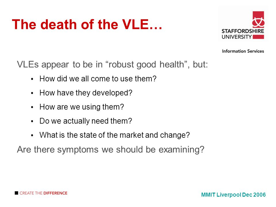The death of the VLE… VLEs appear to be in robust good health, but: How did we all come to use them.