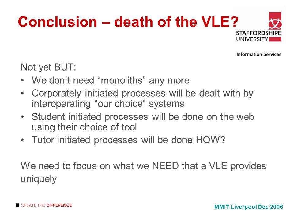 Conclusion – death of the VLE.