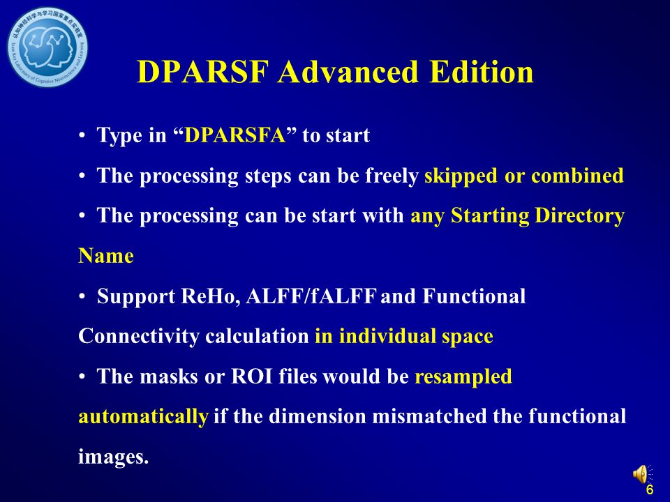 DPARSF Advanced Edition 7 The masks or ROI files in standard space can be warped into individual space by using the parameters estimated in unified segmentaion Support VBM analysis by checking Segment only Support reorientation interactively if the images in a bad orientation Support define regions of interest interactively based on the participant s T1 image in individual space
