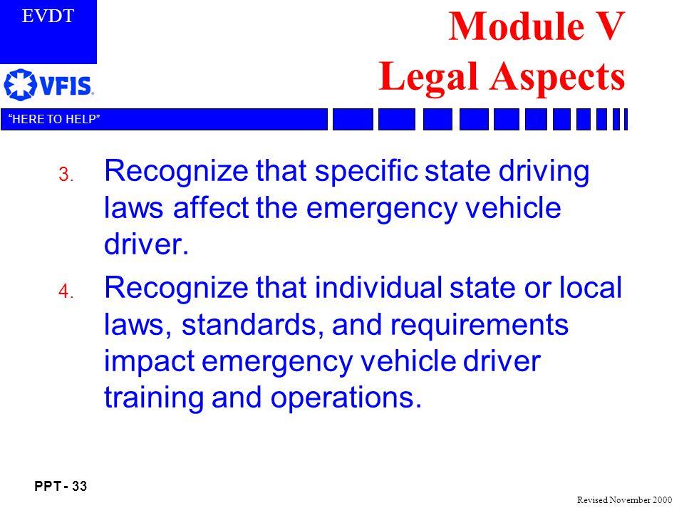 EVDT PPT - 33 HERE TO HELP Revised November 2000 Module V Legal Aspects 3.
