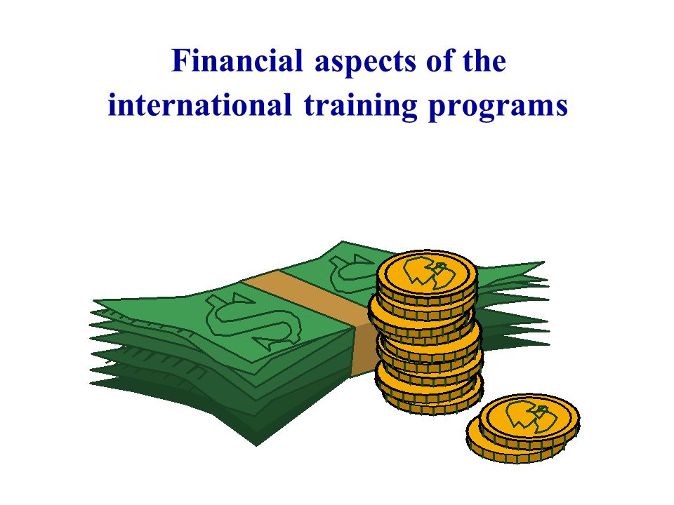 Financial aspects of the international training programs