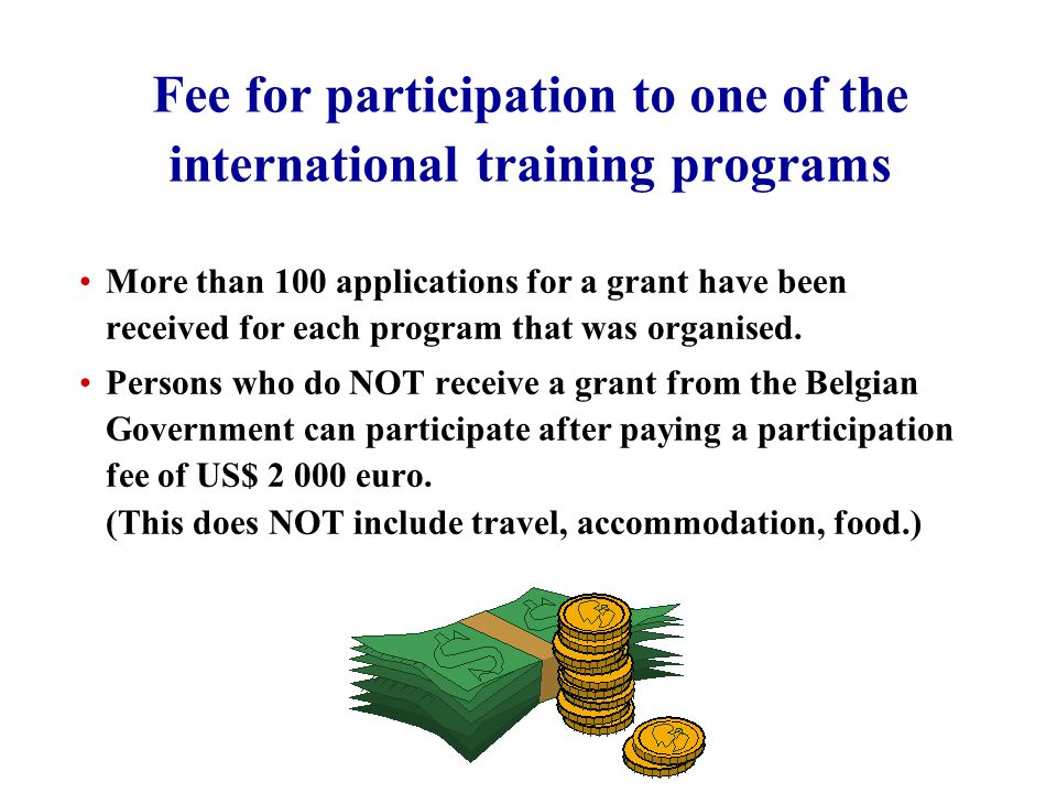 Fee for participation to one of the international training programs More than 100 applications for a grant have been received for each program that was organised.
