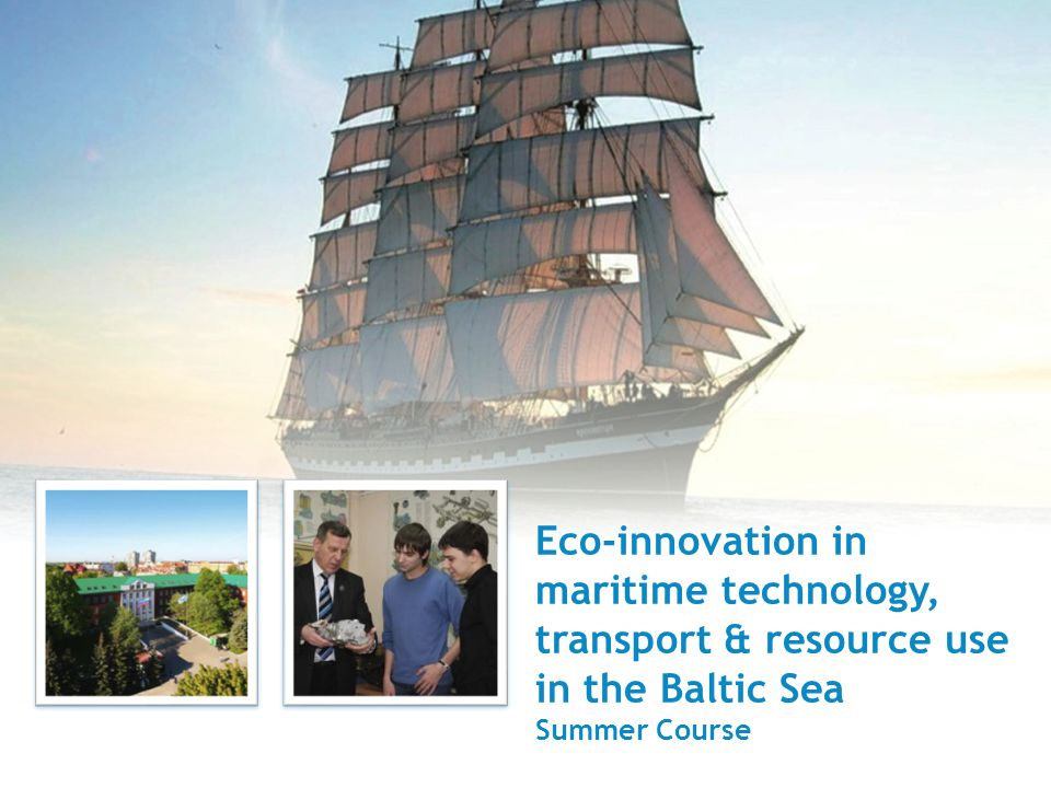 Eco-innovation in maritime technology, transport & resource use in the Baltic Sea Summer Course