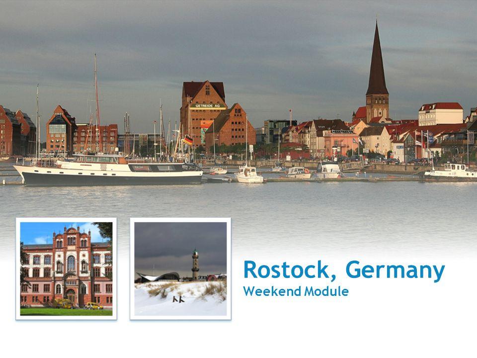 Rostock, Germany Weekend Module