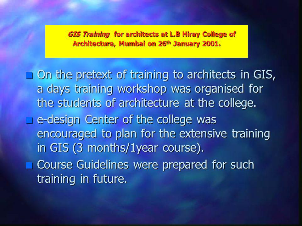 n On the pretext of training to architects in GIS, a days training workshop was organised for the students of architecture at the college.