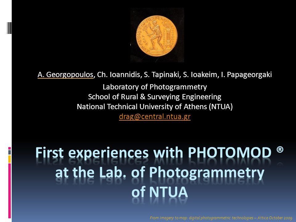 A. Georgopoulos, Ch. Ioannidis, S. Tapinaki, S. Ioakeim, I. Papageorgaki Laboratory of Photogrammetry School of Rural & Surveying Engineering National
