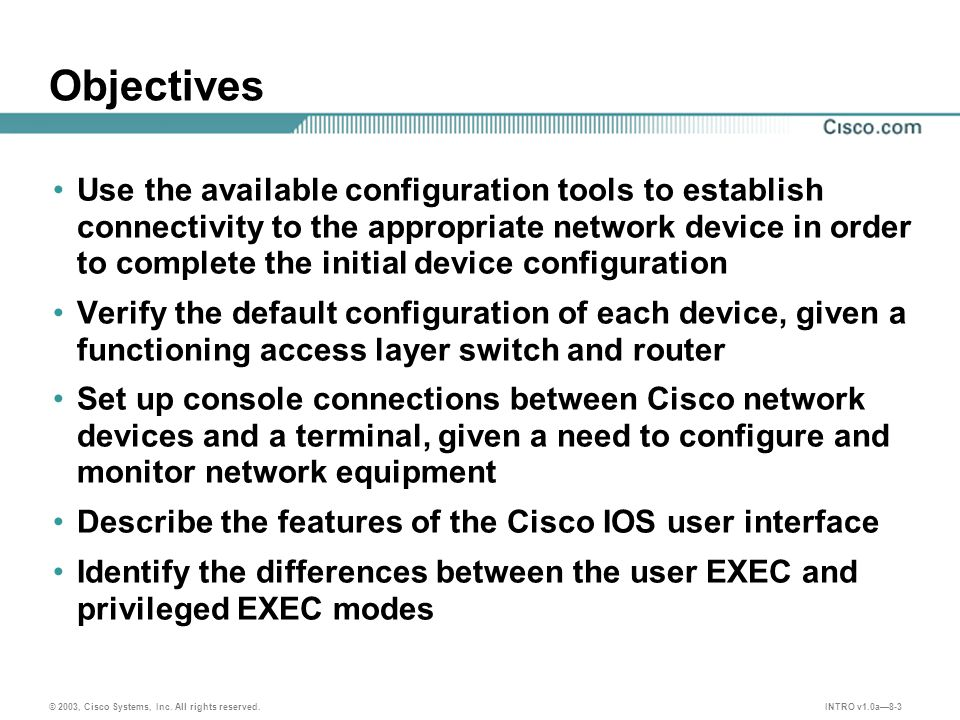 INTRO v1.0a8-4 © 2003, Cisco Systems, Inc.All rights reserved.