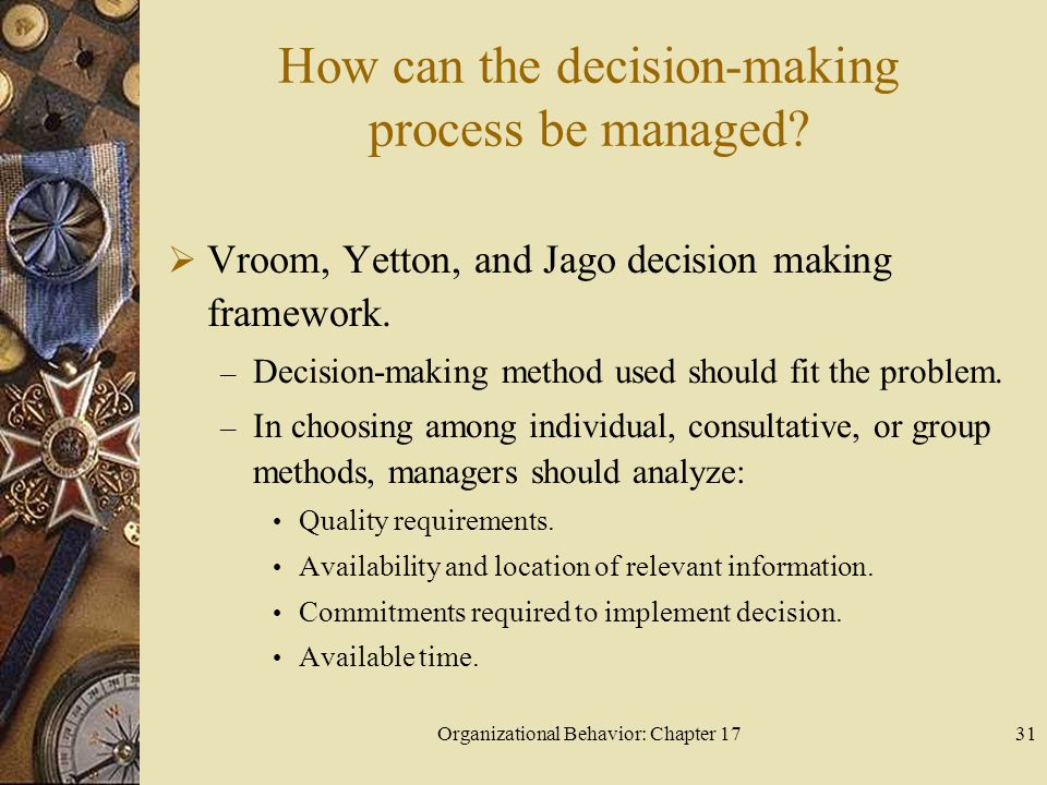 Organizational Behavior: Chapter 1731 How can the decision-making process be managed.