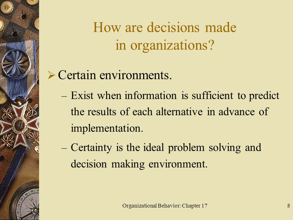 Organizational Behavior: Chapter 178 How are decisions made in organizations.