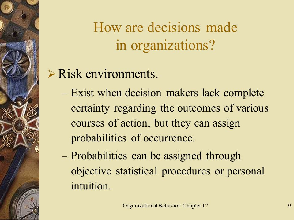 Organizational Behavior: Chapter 179 How are decisions made in organizations.