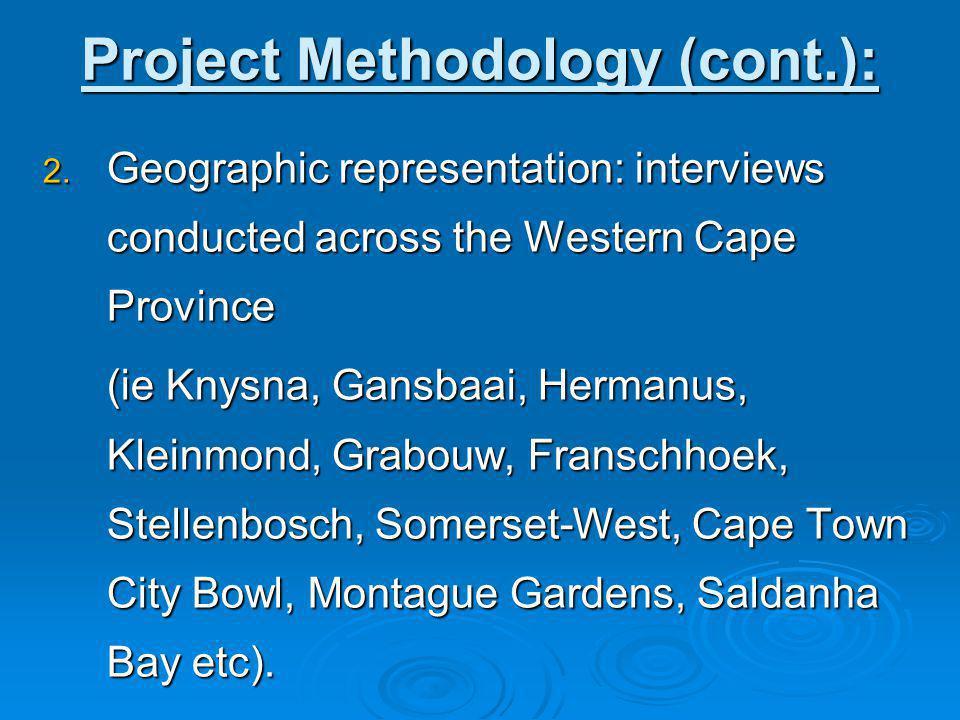 2. Geographic representation: interviews conducted across the Western Cape Province (ie Knysna, Gansbaai, Hermanus, Kleinmond, Grabouw, Franschhoek, S