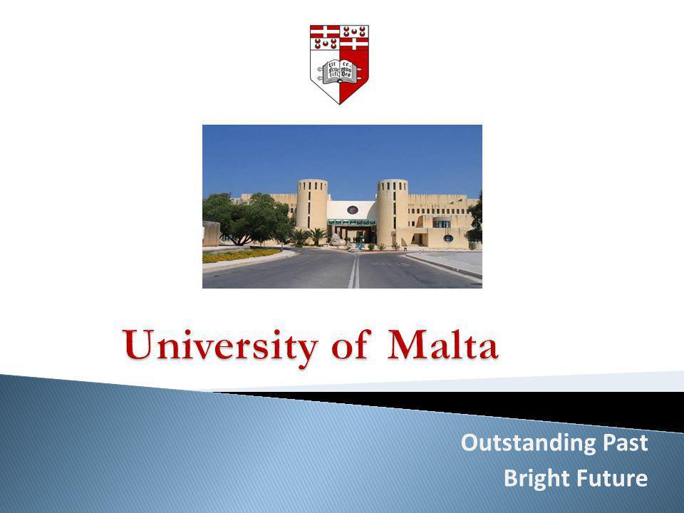 University of Malta Outstanding Past Bright Future