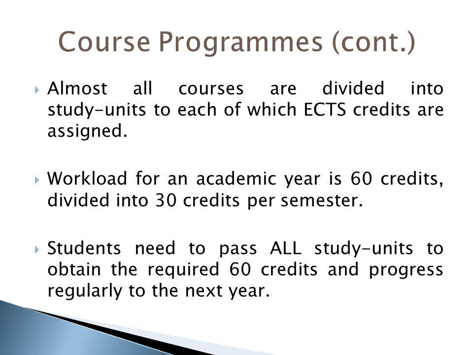 Almost all courses are divided into study-units to each of which ECTS credits are assigned.