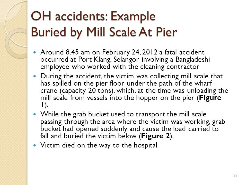 Around 8.45 am on February 24, 2012 a fatal accident occurred at Port Klang, Selangor involving a Bangladeshi employee who worked with the cleaning co