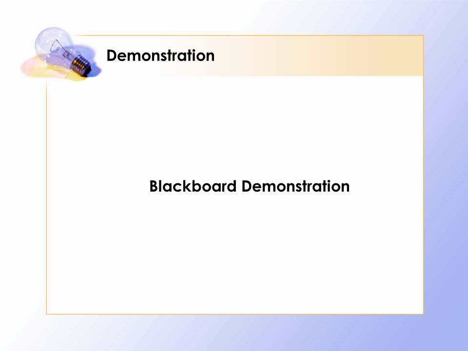 Demonstration Blackboard Demonstration