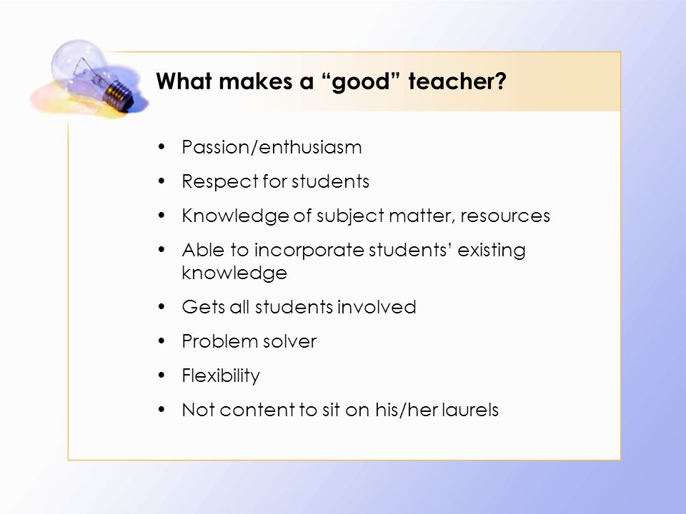 What makes a good teacher.