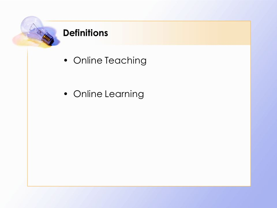 Definitions Online Teaching Online Learning