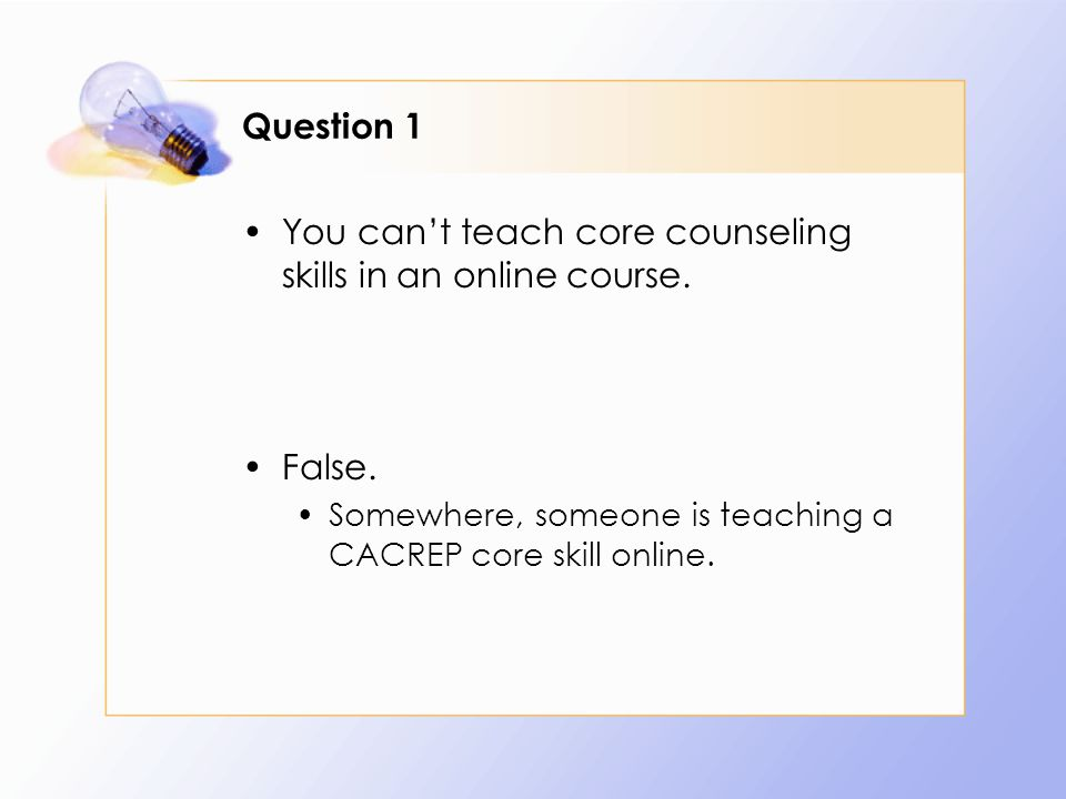 But… Some people do have difficulties with online learning Poor writing Computer phobia/Lack of skills Motivation