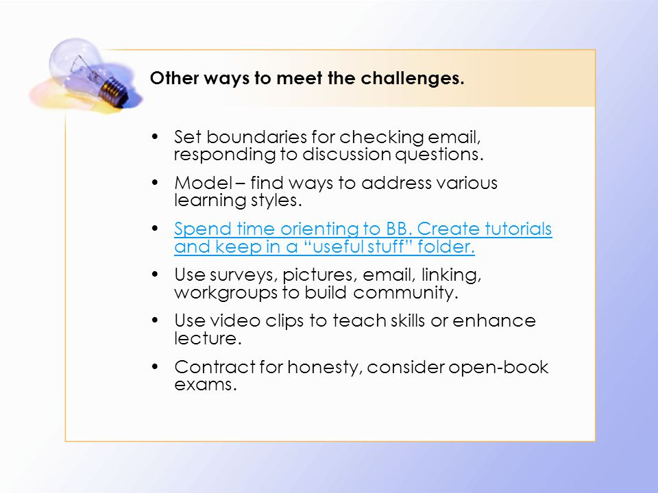 Other ways to meet the challenges.