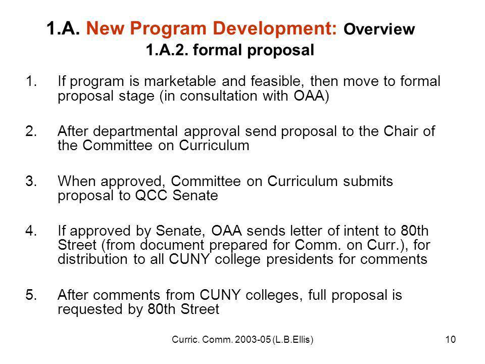 Curric. Comm. 2003-05 (L.B.Ellis)10 1.A. New Program Development: Overview 1.A.2.