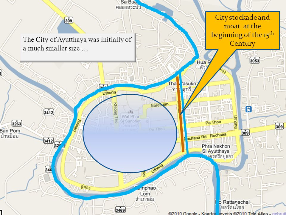 The City of Ayutthaya was initially of a much smaller size … City stockade and moat at the beginning of the 15 th Century