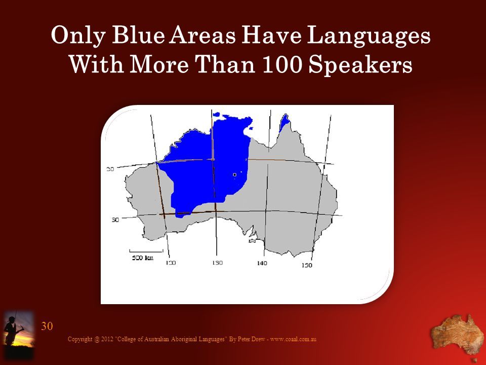 Only Blue Areas Have Languages With More Than 100 Speakers Copyright @ 2012