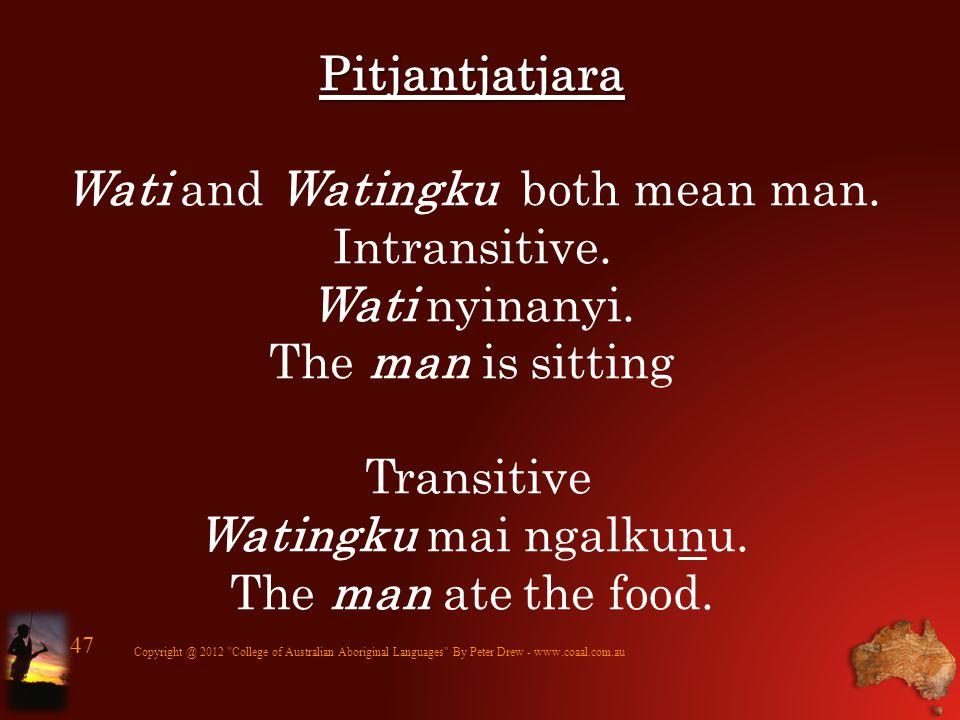 Nyunyul WA (Near Broome) Nyunyul WA (Near Broome) Wamb and Wambin both mean man.