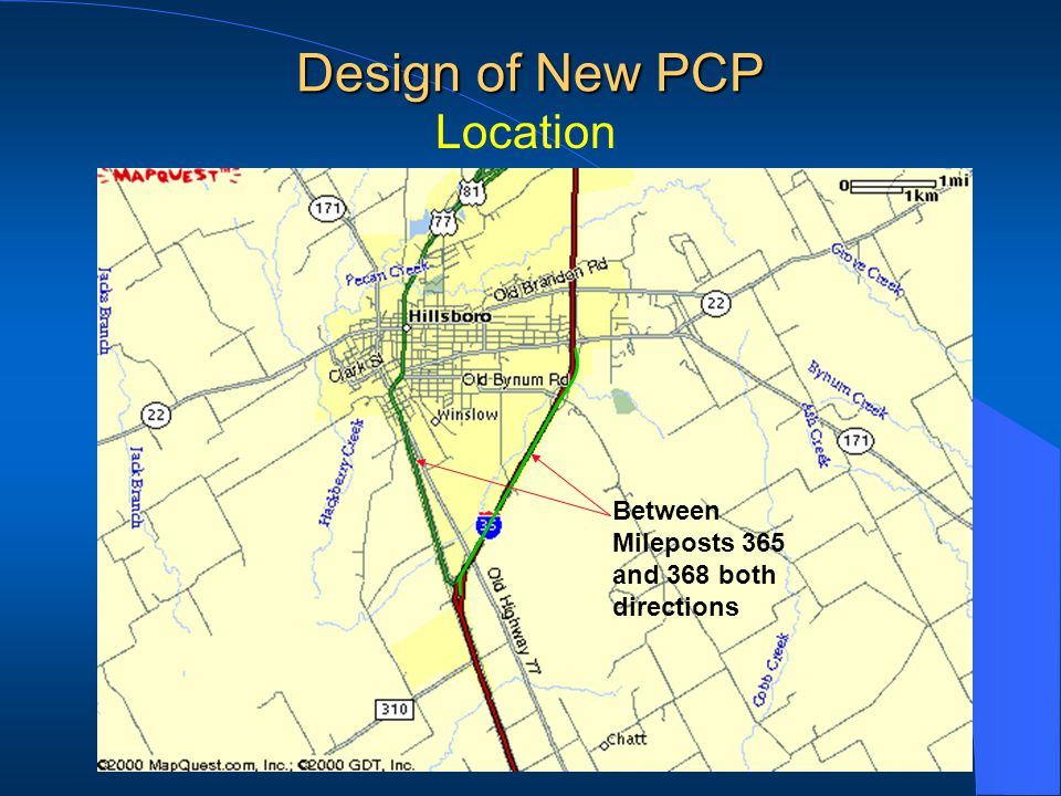 Location Between Mileposts 365 and 368 both directions Design of New PCP