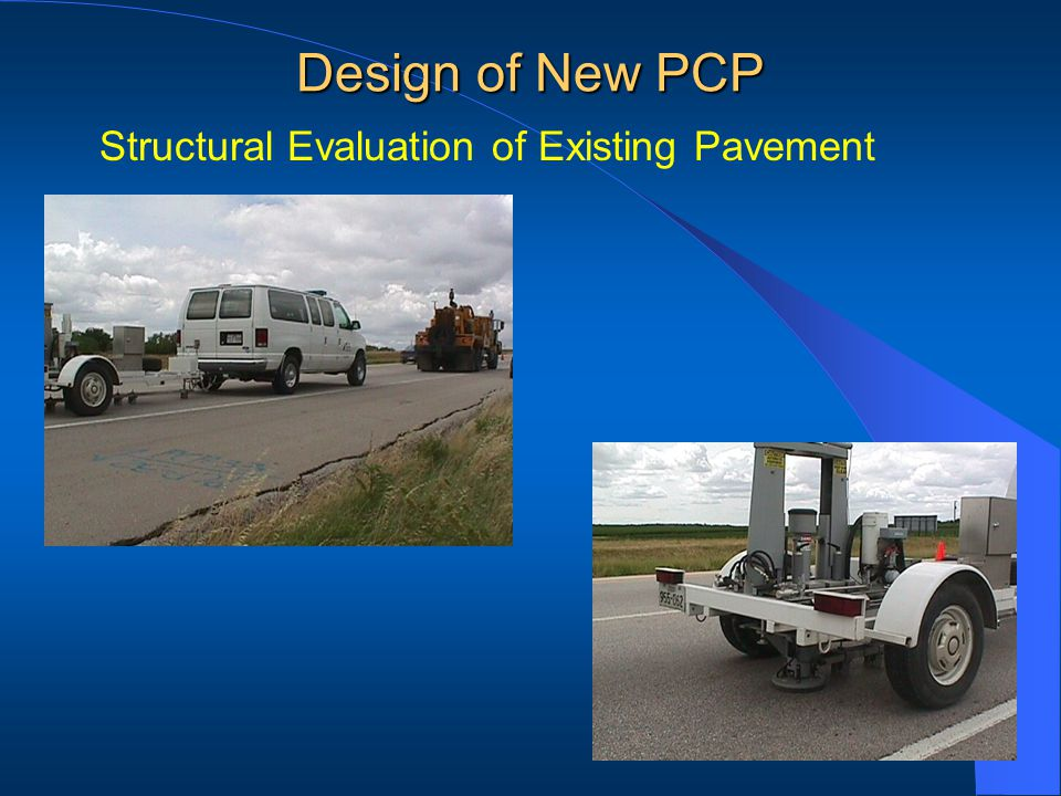 Structural Evaluation of Existing Pavement Design of New PCP