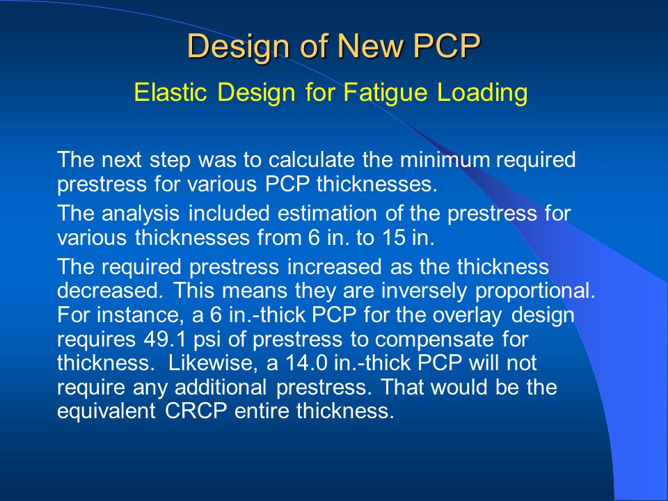 Design of New PCP Elastic Design for Fatigue Loading The next step was to calculate the minimum required prestress for various PCP thicknesses.