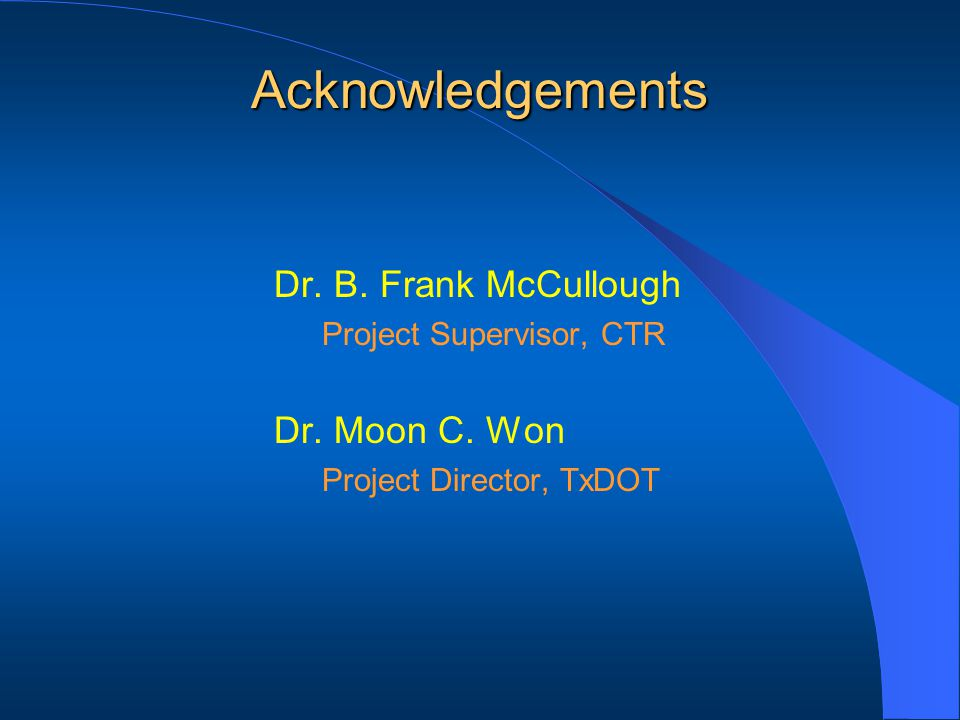 Dr. B. Frank McCullough Project Supervisor, CTR Dr.
