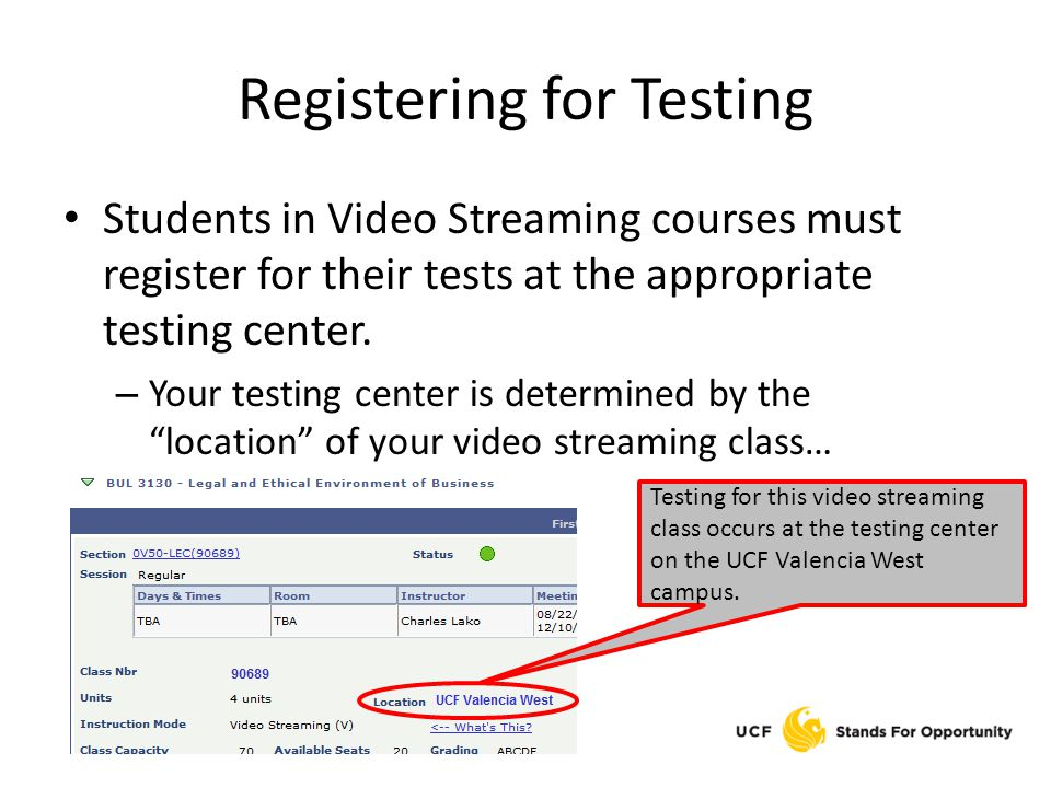 Registering for Testing Students in Video Streaming courses must register for their tests at the appropriate testing center. – Your testing center is
