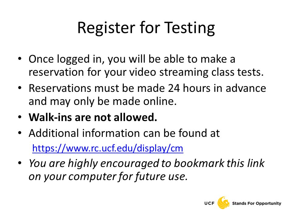 Register for Testing Once logged in, you will be able to make a reservation for your video streaming class tests. Reservations must be made 24 hours i