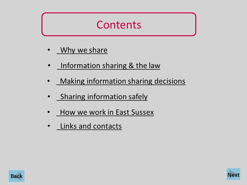 Back Why we share Why we share Information sharing & the law Information sharing & the law Making information sharing decisions Making information sha