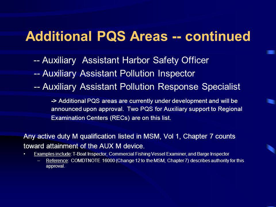 Additional PQS Areas -- continued -- Auxiliary Assistant Harbor Safety Officer -- Auxiliary Assistant Pollution Inspector -- Auxiliary Assistant Pollu