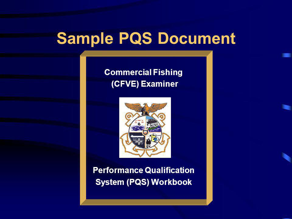Sample PQS Document Commercial Fishing (CFVE) Examiner Performance Qualification System (PQS) Workbook