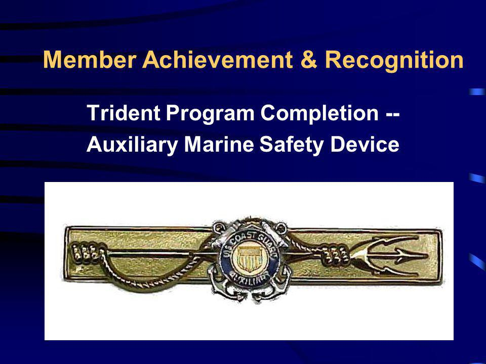 Member Achievement & Recognition Trident Program Completion -- Auxiliary Marine Safety Device