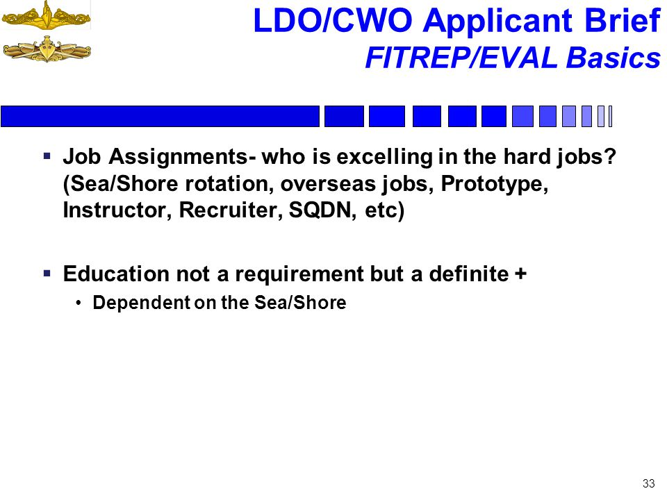 LDO/CWO Applicant Brief FITREP/EVAL Basics Job Assignments- who is excelling in the hard jobs? (Sea/Shore rotation, overseas jobs, Prototype, Instruct