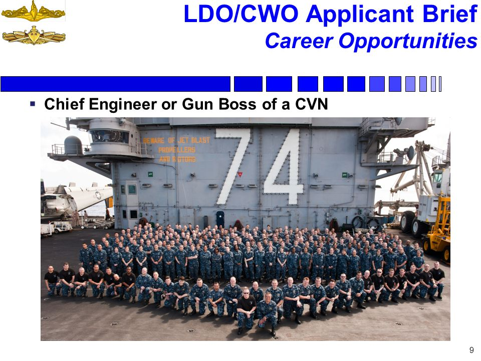 LDO/CWO Applicant Brief Career Opportunities Chief Engineer or Gun Boss of a CVN 9