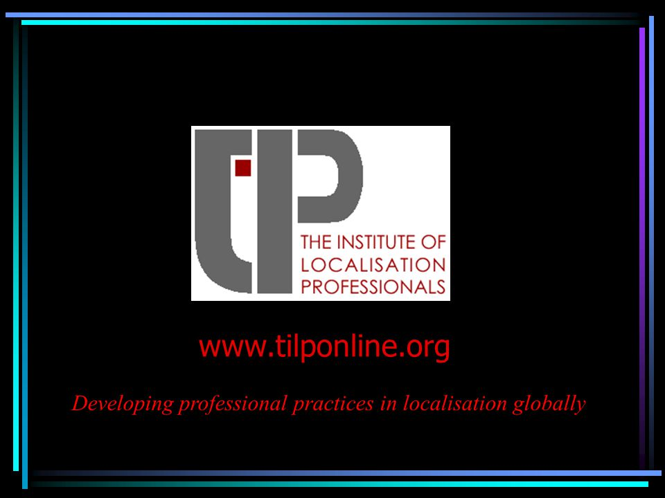 www.tilponline.org Developing professional practices in localisation globally