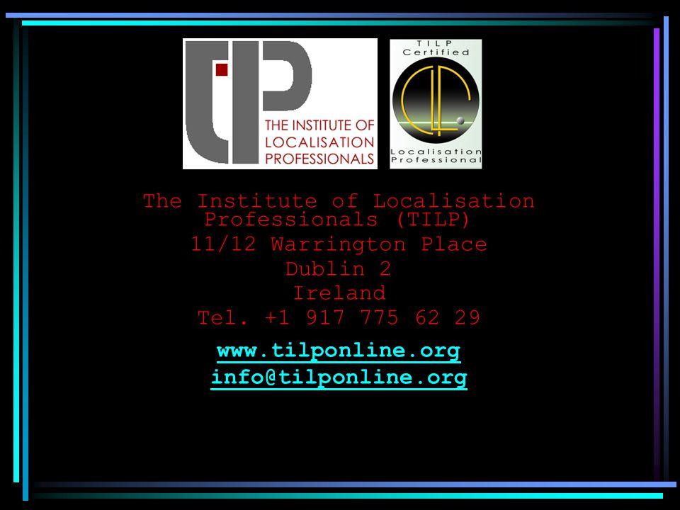 The Institute of Localisation Professionals (TILP) 11/12 Warrington Place Dublin 2 Ireland Tel.