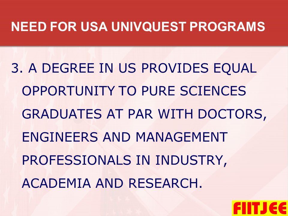 NEED FOR USA UNIVQUEST PROGRAMS 4.